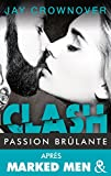 clash t1 passion brulante apr?s marked men la nouvelle s?rie new adult de jay crownover