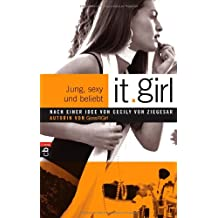 It Girl - Jung, sexy und beliebt