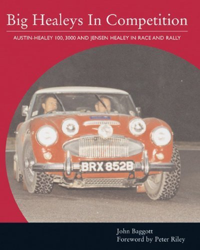 Big Healeys in Competition: Austin-Healey 100, 3000 and Jensen Healey in Race and Rally (Crowood Autoclassics) by Baggott, John published by The Crowood Press Ltd (2006)
