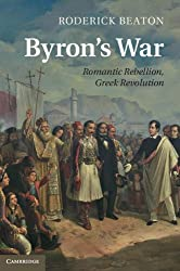 Byron's War: Romantic Rebellion, Greek Revolution