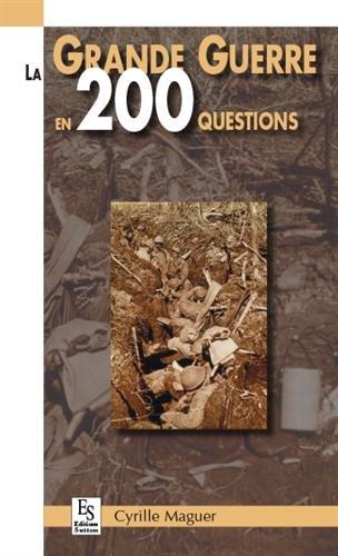 Grande Guerre en 200 questions (La) par Cyrille Maguer