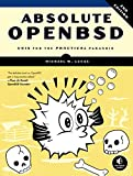 Absolute OpenBSD, 2nd Edition: Unix for the Practical Paranoid (English Edition)