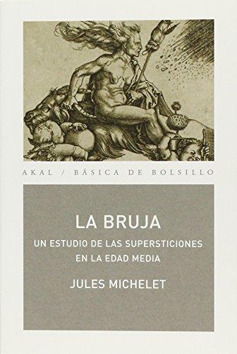La bruja: Un estudio de las supersticiones en la Edad Media (Básica de Bolsillo) por Jules Michelet