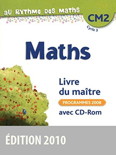 Au rythme des maths CM2 • Livre du maître avec CD-Rom par Josiane Helayel;Catherine Fournié (Broché)