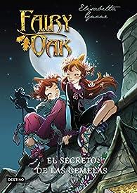 Fairy Oak 1. El secreto de las gemelas par Elisabetta Gnone