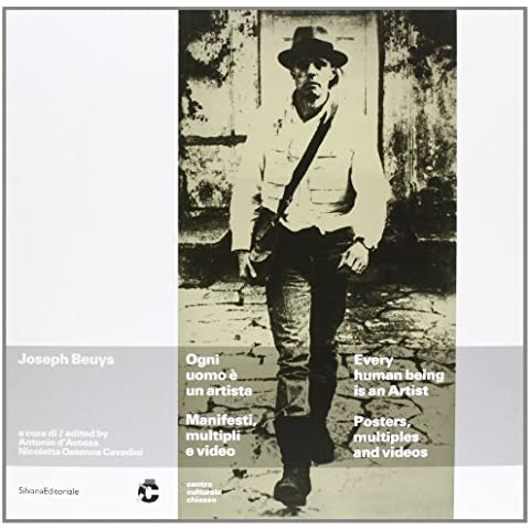Joseph Beuys. Ogni uomo è un artista. Manifesti, multipli e video. Catalogo della mostra (Chiasso, 25 maggio-15 luglio 2012). Ediz. italiana e inglese