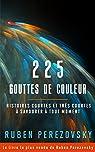 225 Gouttes de couleur: Histoires courtes et très courtes à savourer à tout moment (FPTM t. 1) par Perezovsky