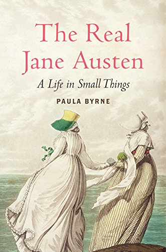 The Real Jane Austen: A Life in Small Things por Paula Byrne