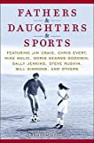 By Chris Evert ; Mike Golic ; Doris Kearns Goodwin ; Sally Jenkins ; Steve Rushin ; Rebecca Lobo ( Author ) [ Fathers & Daughters & Sports: Featuring Jim Craig, Chris Evert, Mike Golic, Doris Kearns Goodwin, Sally Jenkins, Steve Rushin, Bill Simmons, and Oth By May-2010 Hardcover