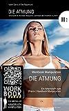 Die Atmung: Arbeitsheft IIB2 (Embodiment) zum Workbook Manipulation (Nonverbale Manipulation/Embodiment)