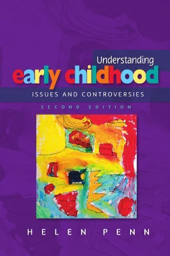 Understanding Early Childhood: Issues and Controversies 2nd edition by Penn, Helen (2008) Paperback