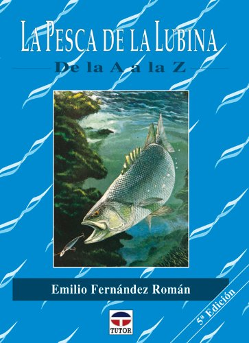 La Pesca de La Lubina de La a A La Z