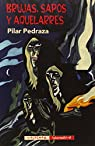 Brujas, Sapos Y Aquelarres par Pilar Pedraza Martínez