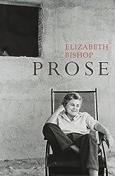 Prose: The Centenary Edition by Elizabeth Bishop (2011-02-17)