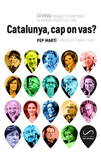 Catalunya, cap on vas?: 33 veus plurals per entendre el moment polític del país