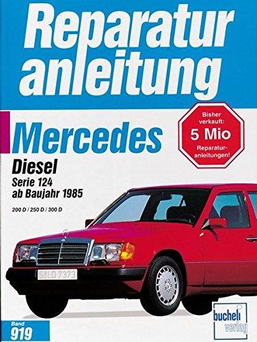 Mercedes 200 Diesel / 250 D / 300 D, Serie 124  ab 1985 (Reparaturanleitungen)