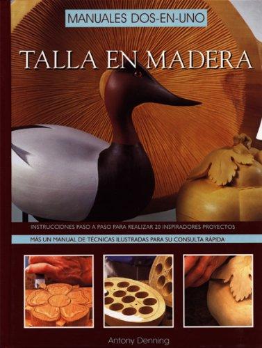 Talla en madera: Manuales dos-en-uno (Artesaria De La Madera)