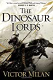 The Dinosaur Lords by Victor Milan (2015-07-28) bei Amazon kaufen