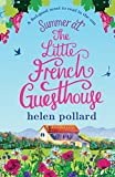 Summer at the Little French Guesthouse: A feel good novel to read in the sun (La Cour des Roses)