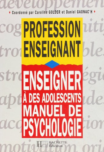 Enseigner à des adolescents. Manuel de psychologie