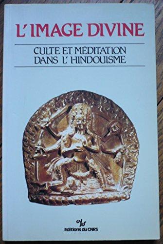 L'Image divine: Culte et méditation dans l'hindouisme