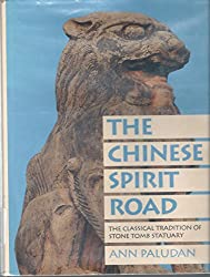 The Chinese Spirit Road: The Classical Tradition of Stone Tomb Statuary