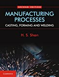 Manufacturing Processes: Casting, Forming and Welding