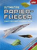 Ultimative Papierflieger: Schritt für Schritt Flugzeuge falten -