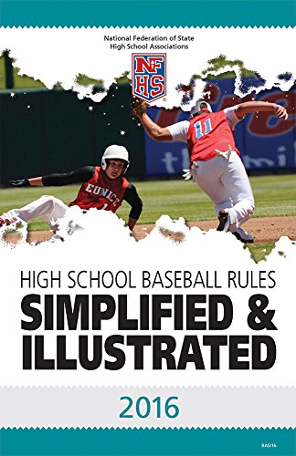 2016 NFHS Baseball Rules Simplified & Illustrated