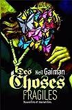 Des choses fragiles : nouvelles et merveilles | Gaiman, Neil (1960-....). Auteur