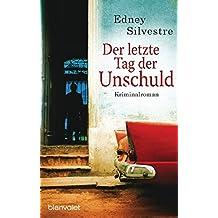Der letzte Tag der Unschuld: Kriminalroman