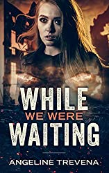 While We Were Waiting (Poisonmarch Book 2)