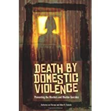 Death by Domestic Violence: Preventing the Murders and Murder-Suicides (Social and Psychological Issues: Challenges and Solutions) by Katherine van Wormer (2009-01-02)