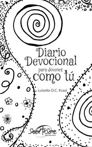 Diario Devocional para Jovenes como tu. por Luisette D.C. Kraal