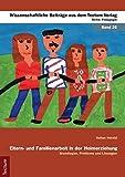 Eltern- und Familienarbeit in der Heimerziehung: Grundlagen, Probleme und Lösungen (Wissenschaftliche Beiträge aus dem Tectum-Verlag / Pädagogik, Band 26)