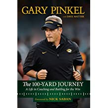 100-Yard Journey: A Life in Coaching and Battling for the Win