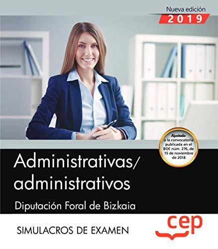 Administrativas/administrativos. Diputación Foral de Bizkaia. Simulacros de examen por Editorial CEP
