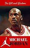 The Wit and Wisdom of Michael Jordan (English Edition)
