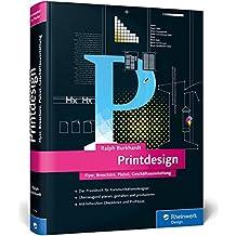 Printdesign: Flyer, Broschüre, Plakat, Geschäftsausstattung – Das aktuelle Lern- und Nachschlagewerk