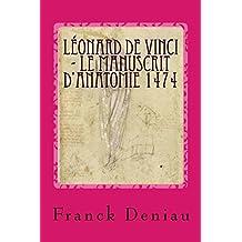 Léonard de Vinci - Le manuscrit d'anatomie 1474: Mona Lisa, la tragédie d'une vie (French Edition)