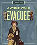 A Day In The Life Of: A World War II Evacuee