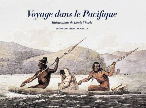 Voyage dans le Pacifique : 1815-1818 par Georges Cuvier, Louis Choris, Adelbert von Chamisso