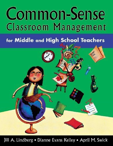 Common-Sense Classroom Management for Middle and High School Teachers 1st by Lindberg, Jill A., Kelley, Dianne Evans, Swick, April M. (2004) Paperback