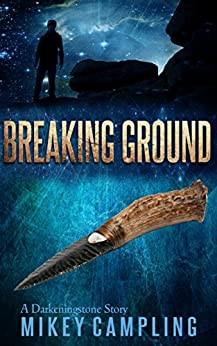 Breaking Ground (The Darkeningstone Book 0) by [Campling, Mikey]