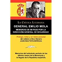 General Emilio Mola: Memorias de Mi Paso Por La Direccion General de Seguridad, Coleccion La Critica Literaria Por El Celebre Critico Liter by General Emilio Mola Vidal (2011-12-07)