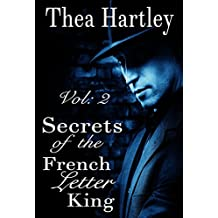 Secrets of The French Letter King (The 'French Letter' trilogy Book 2)