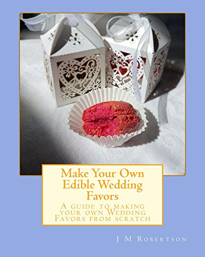Make Your Own Edible Wedding Favors (English Edition) (Favors Edible Party)