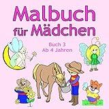 Malbuch für Mädchen Buch 3 ab 4 Jahren: Tolle Motive wie Tiere, Meerjungfrau, Elfen, Einhorn, Pferde und viele Weitere für Kinder