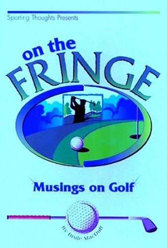 On the Fringe: Musings on Golf por Brule MacDuff