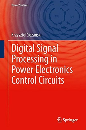 Digital Signal Processing in Power Electronics Control Circuits (Power Systems) by Krzysztof Soza?ski(2013-07-02) -